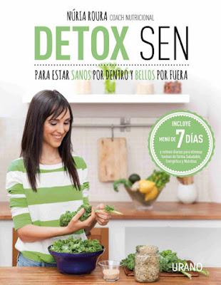 LIBRO - Detox SEN  para estar sanos por dentro y bellos por fuera Núria Roura (Urano - 31 Octubre 2015) SALUD - AUTOAYUDA - NUTRICION Edición papel & ebook kindle   Comprar en Amazon España