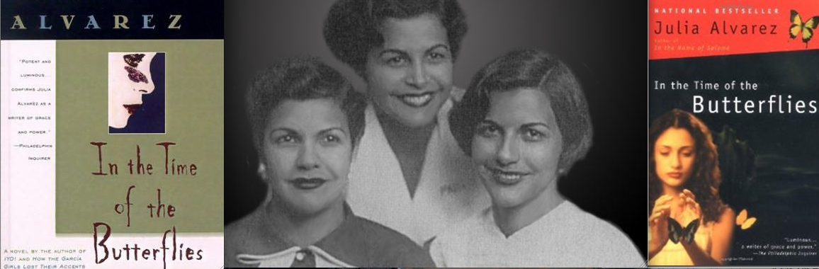 the story of the mirbal sisters in in the time of the butterflies a novel by julia alvarez In the time of the butterflies is the story of the four mirabal sisters, who lived  through the  throughout the novel that spans more than 50 years, julia alvarez .