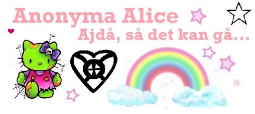 Anonyma Alice, Ajdå, vilket liv det blev..