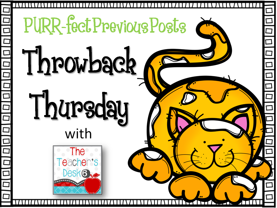 http://teachersdesk6.blogspot.com/2014/10/throwback-thursday-102314.html