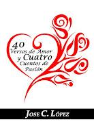 40 VERSOS DE AMOR Y CUATRO CUENTOS DE PASIÓN