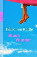 http://www.rowohlt.de/buch/Ildiko_von_Kuerthy_Blaue_Wunder.271130.html