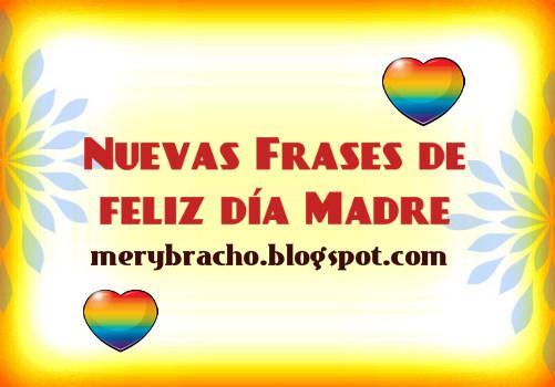 Nuevas Frases del feliz día de la Madre. Imágenes lindas con frases para celebrar día especial de las madres, facebook, twitter, saludos a mi mamá por cumpleaños, agradecimiento a mi madre, abuela.
