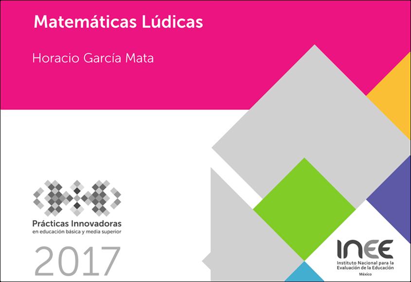 """Libro """"Matemáticas Lúdicas"""" INEE México (2017)"""