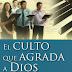 El Culto Que Agrada a Dios - Libro