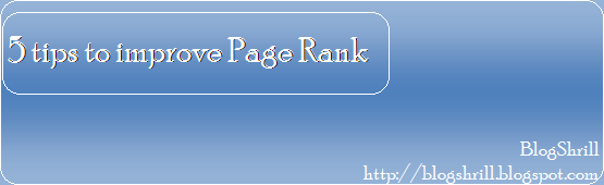 5 tips/ways to improve Page Rank of Blog/Website. (BlogShrill)