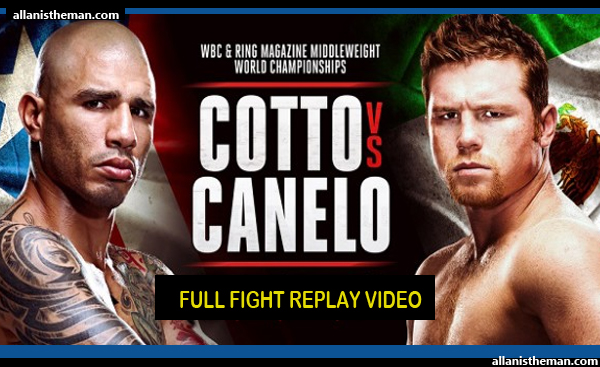 Canelo Alvarez defeats Miguel Cotto by unanimous decision (FULL FIGHT REPLAY VIDEO)