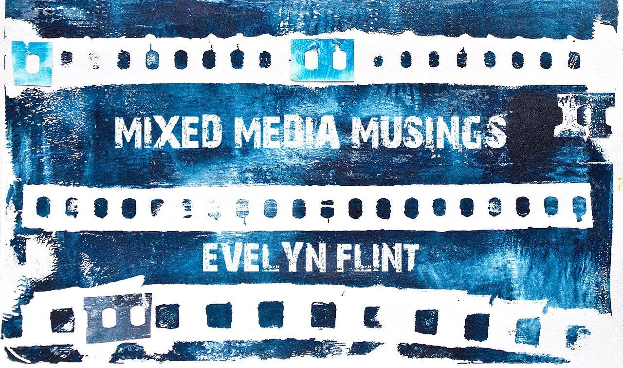 Mixed Media Musings | Evelyn Flint