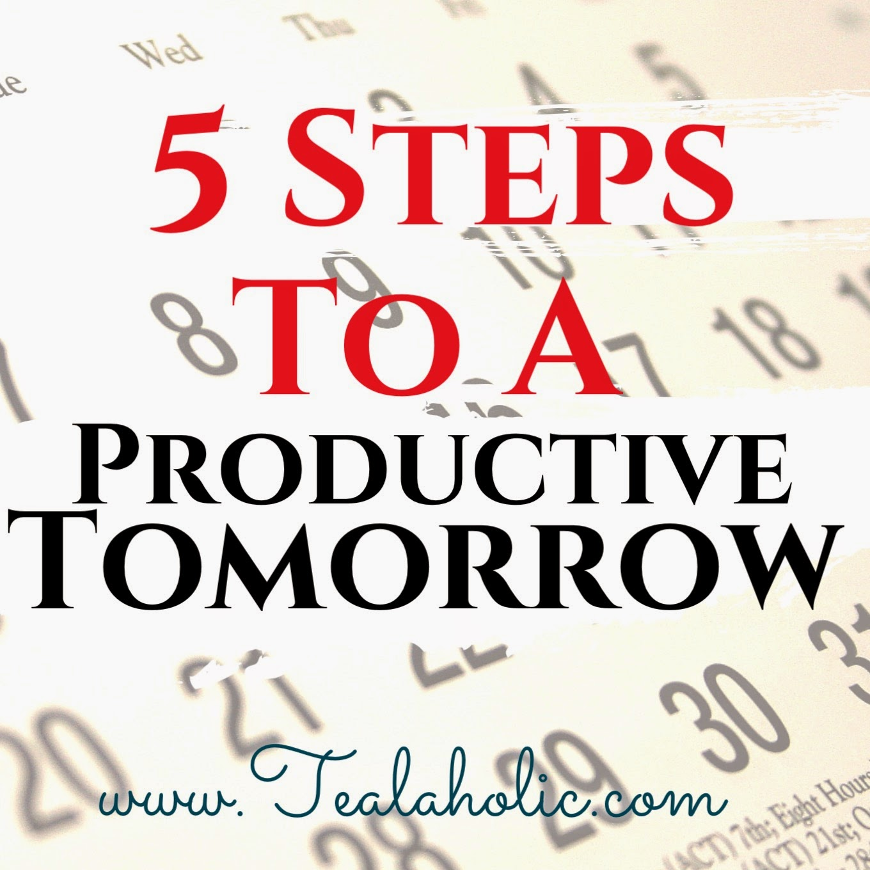 5 Steps to a Productive Tomorrow
