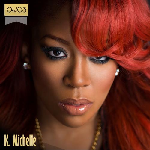4 de marzo | K. Michelle - @kmichelle | Info + vídeos