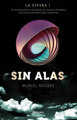 LIBRO - Sin alas Serie: Trilogía La Esfera 1 Muriel Rogers (Planeta - 8 marzo 2016) NOVELA FANTASIA Edición papel & digital ebook kindle Comprar en Amazon España