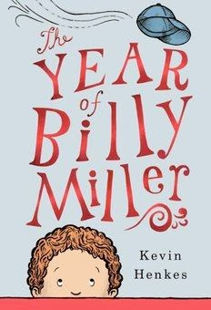 bookcover of the **2014 Newbery Honor Book** THE YEAR OF BILLY MILLER by Kevin Henkes
