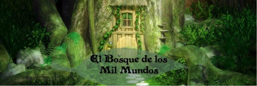 El Bosque de los Mil Mundos