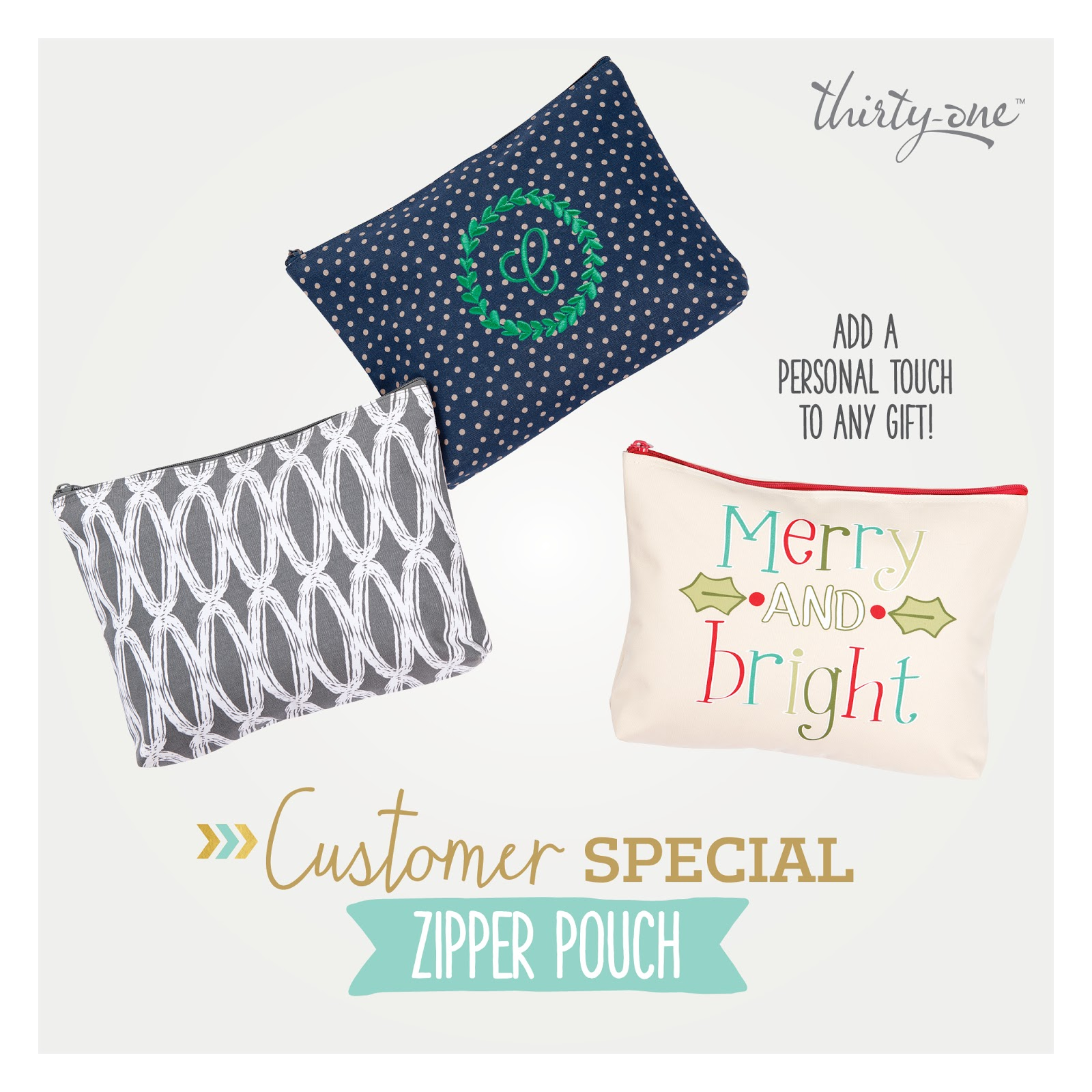 Thirty one november customer special 2014 - Customer Special Your Choice For Every 35 00 Spent You Can Purchase A Zipper Pouch For 5 00
