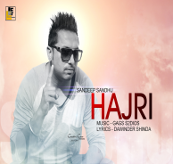 hajri lyrics and hd video  sandeep sandhu