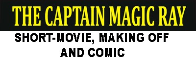 http://prodigy-man-files.blogspot.com.es/2014/01/the-captain-magic-ray-short-movie-about.html