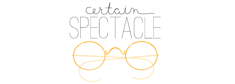 Certain Spectacle