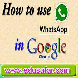 How to use WhatsApp On Google Chrome