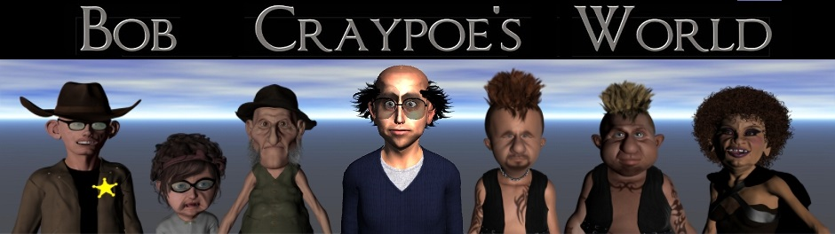 Bob Craypoe's World