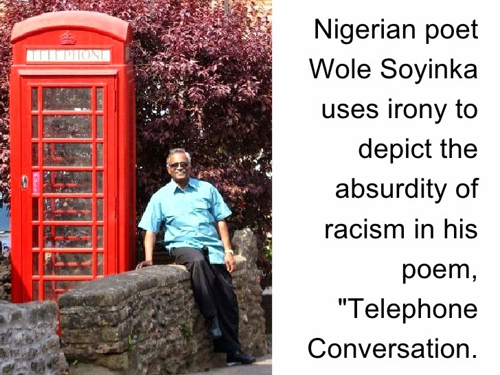 the telephone conversation by wole soyinka essay And find homework help for other wole soyinka questions at enotes   telephone conversation is actually a biting satire against the racist attitudes of  whites.