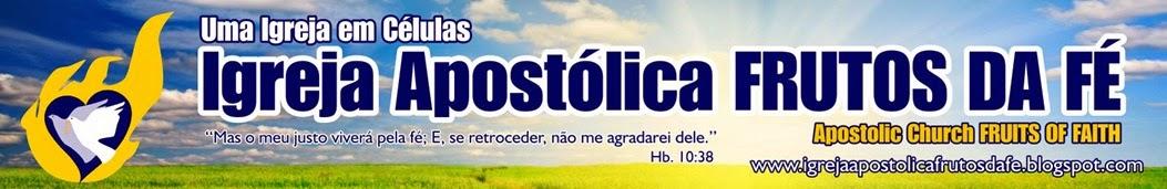 Igreja Apostólica FRUTOS DA FÉ