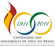 AS COMEMORAÇÕES DO CENTENÁRIO DAS ASSEMBLEIAS DE DEUS NO BRASIL