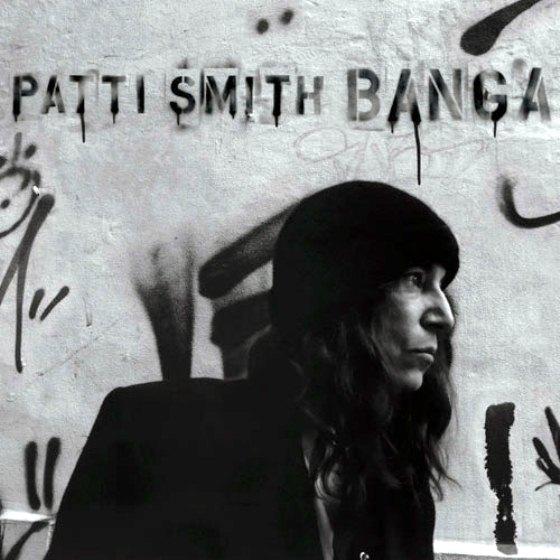 Ce que vous écoutez  là tout de suite - Page 37 Patti+Smith+-+Banga