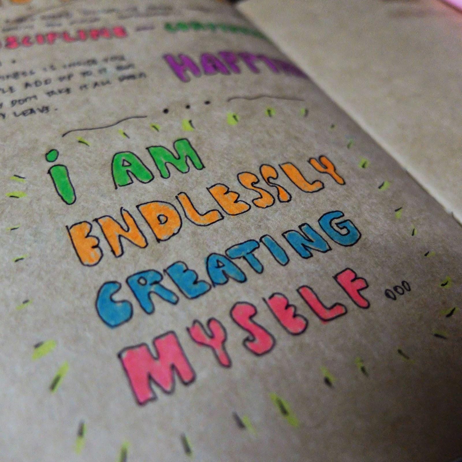 I am endlessly creating myself.