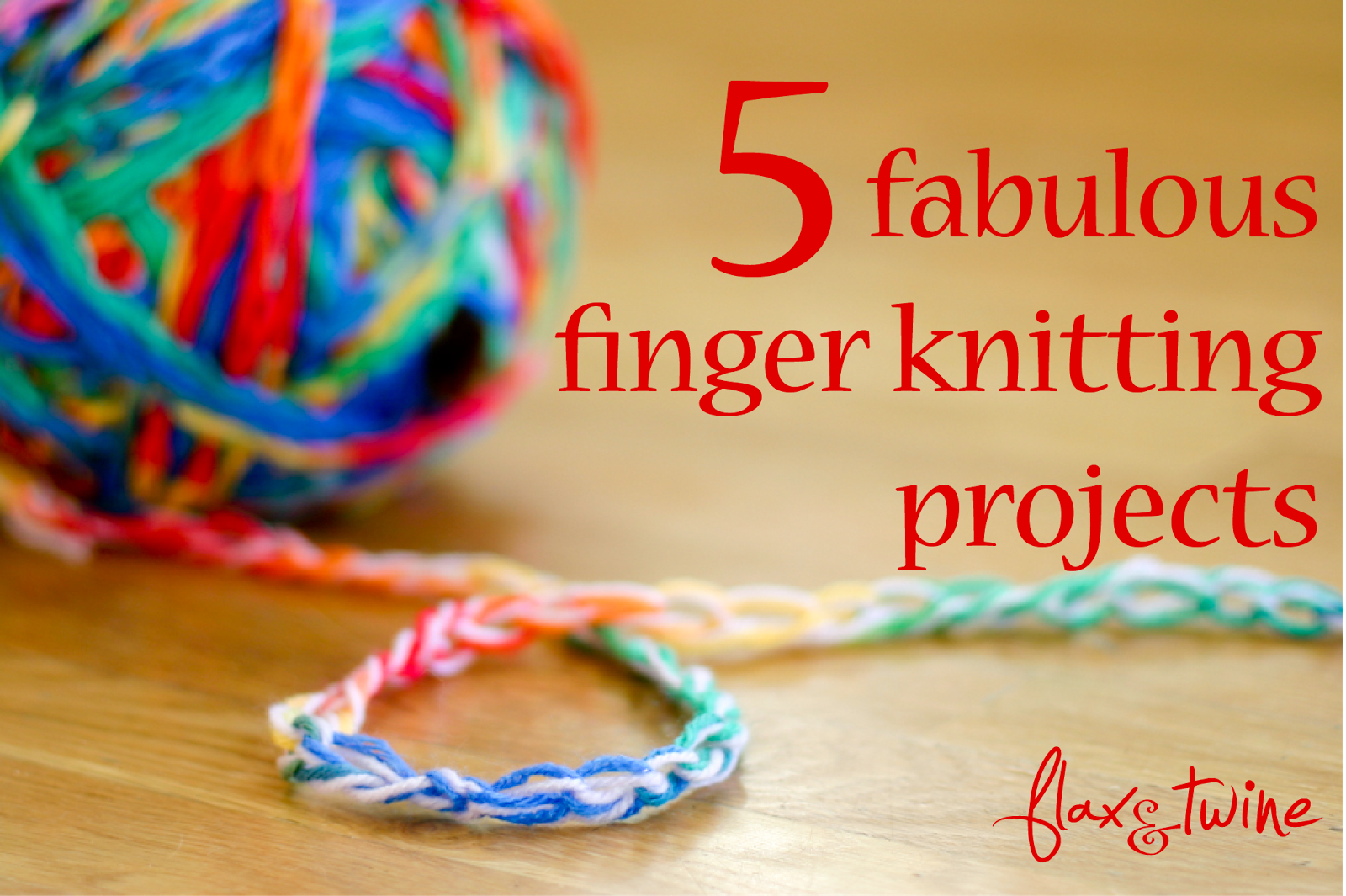 Five Fab Finger Knitting Projects