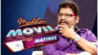 Madhan Movie Matinee – K. S. Ravikumar 21-12-2014