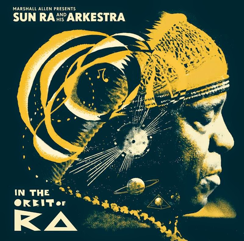 Marshall Allen Presents Sun Ra and His Arkestra: In the Orbit of Ra Released Sept 2014 by Strut / Art Yard