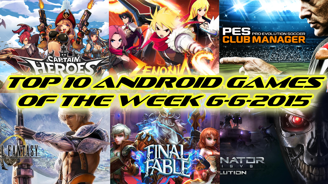 TOP 10 BEST NEW ANDROID GAMES OF THE WEEK - 6th June 2015