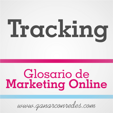 Tracking | Glosario de marketing Online