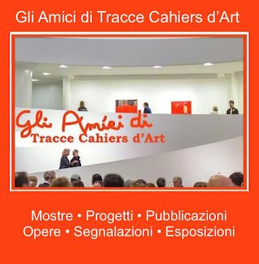 Gli AMICI DI TRACCE CAHIERS D'ART. Clic sulla foto: