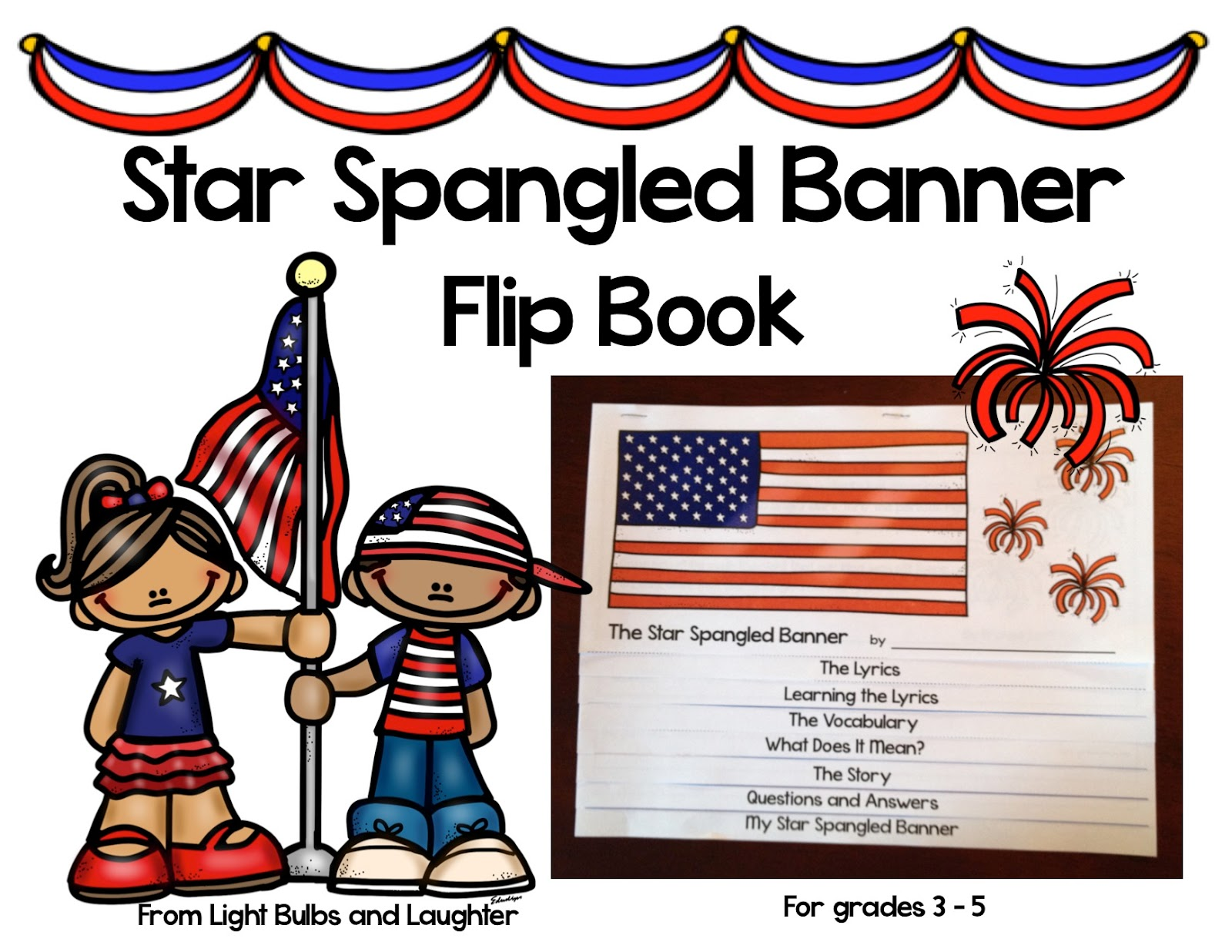 Star Spangled Banner Flip Book on TpT from Light Bulbs and Laughter