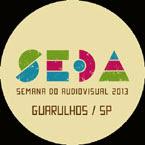 SEDA - 2013  - GUARULHOS - SEMANA DO AUDIOVISUAL