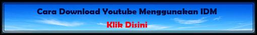 Cara Unduh Video Youtube Menggunakan IDM