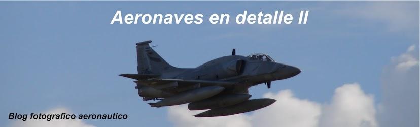Aeronaves en detalle II