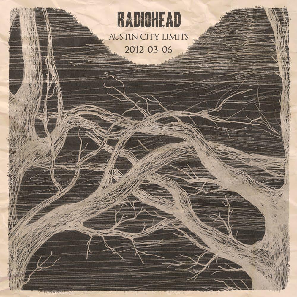 Radiohead Bootlegs Radiohead 2012 03 06 Austin City Limits Tv Mp3