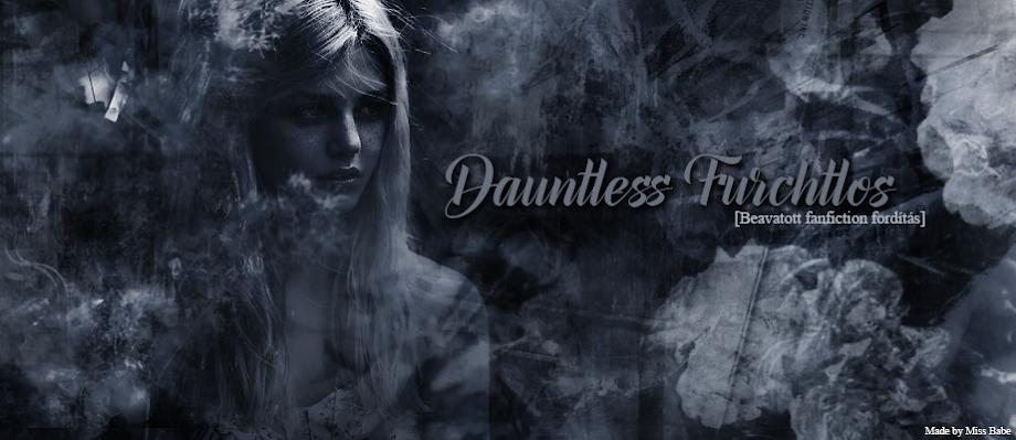 Dauntless ~ Furchtlos (Beavatott fanfiction fordítás)
