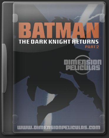 Batman The Dark Knight Returns Part 2 (DVDRip Español Latino) (2013)