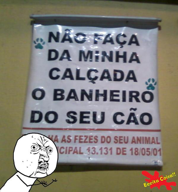 calçada, banheiro, cachorro, aviso, eeeita coisa