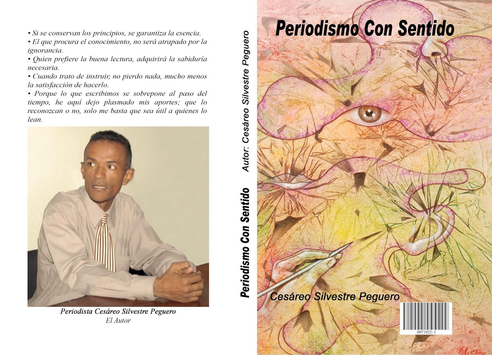 PORTADA Y CONTRA PORTADA LIBRO PERIODISMO CON SENTIDO, AUTOR CESÁREO SILVESTRE PEGUERO.