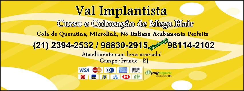 Val Implantista - Megahair Campo Grande – RJ Ambiente familiar com ar-condicionado e wi-fi liberado