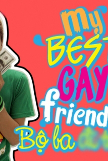 Bộ Ba Đĩ Thõa - My Best Gay Friends
