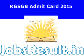 KGSGB Admit Card 2015