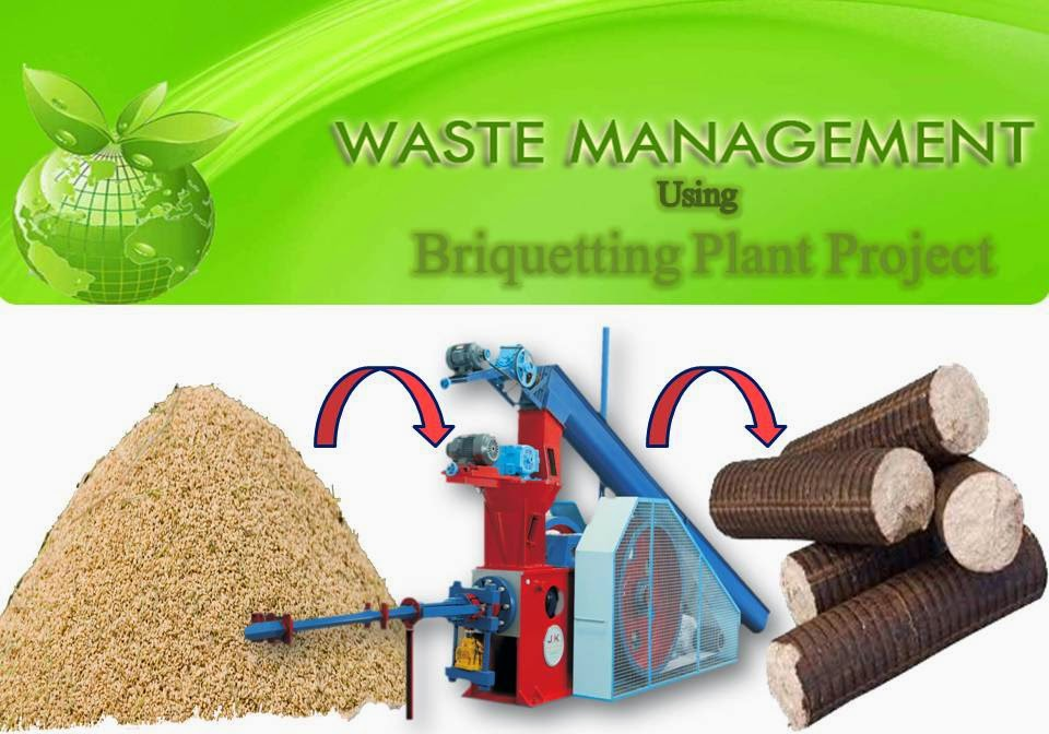 Waste Management, biomass, biofuel, briquettes, briquetting plant project, briquetting press, briquetting machines