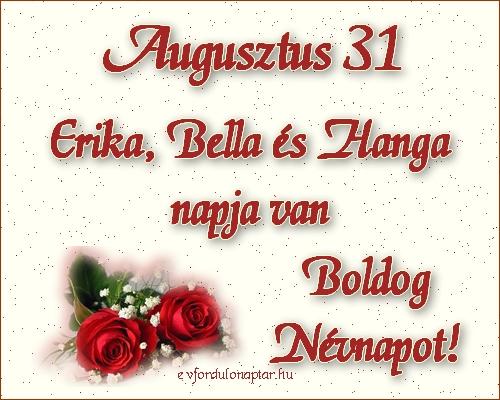 Augusztus 31 - Erika, Bella, Hanga névnap