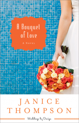 A Bouquet of Love {Janice Thompson}   #bookreview #weddingsbydesign #revellbooks