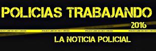 POLICIAS TRABAJANDO